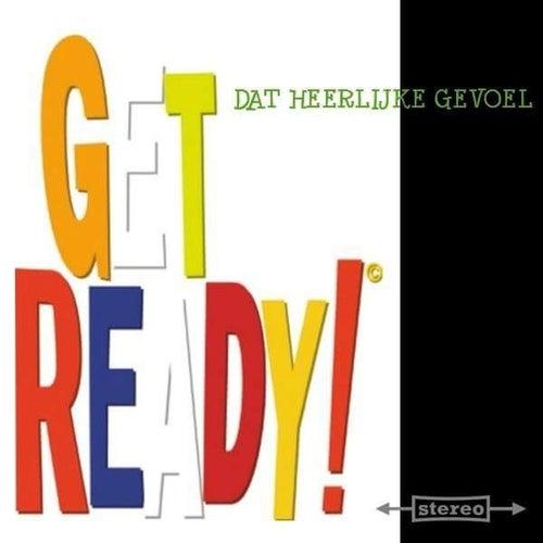 Dat Heerlijke Gevoel by Get Ready!