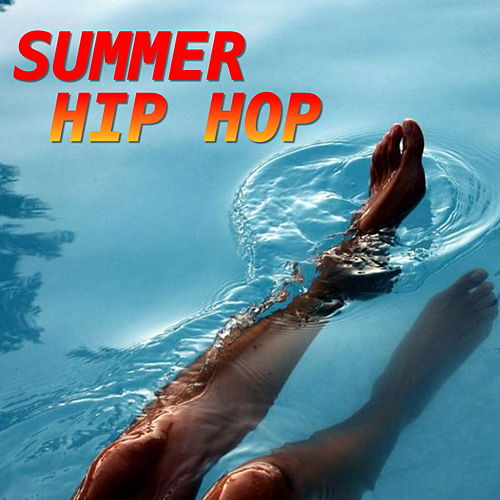 Summer Hip Hop by Various Artists