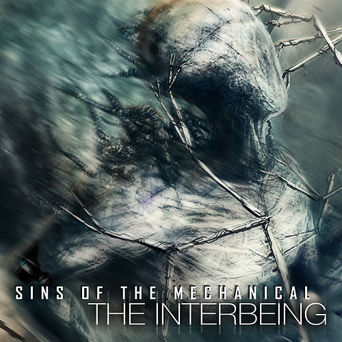 Sins Of The Mechanical by The Interbeing