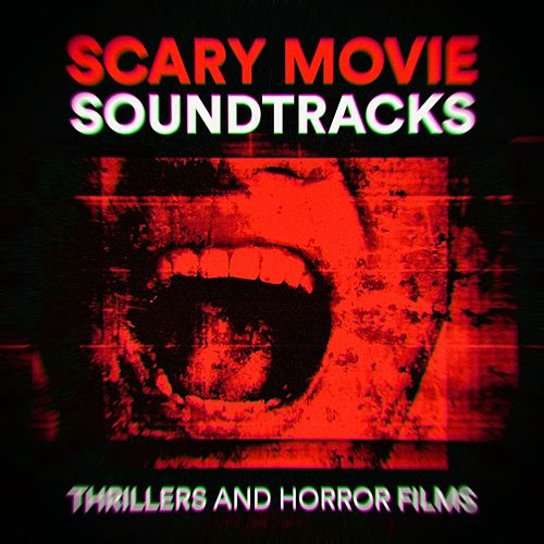 Scary Movie Soundtracks (Thrillers and Horror Films) von Various Artists