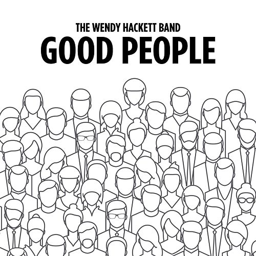 Good People by The Wendy Hackett Band