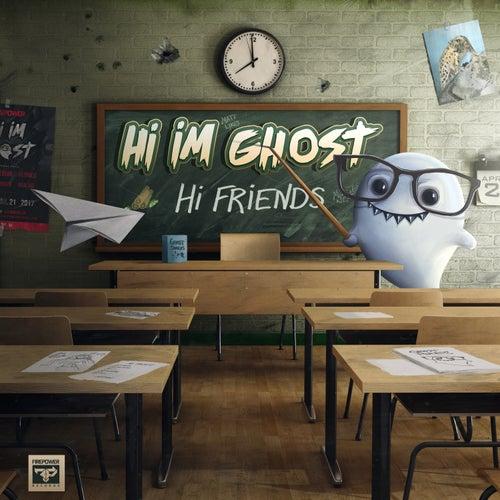 Hi Friends by Hi I'm Ghost