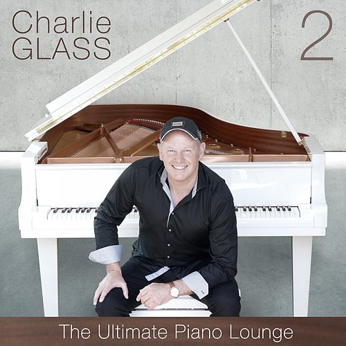 The Ultimate Piano Lounge, Vol. 2 de Charlie Glass