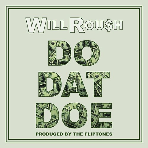 Do Dat Doe de Will Roush