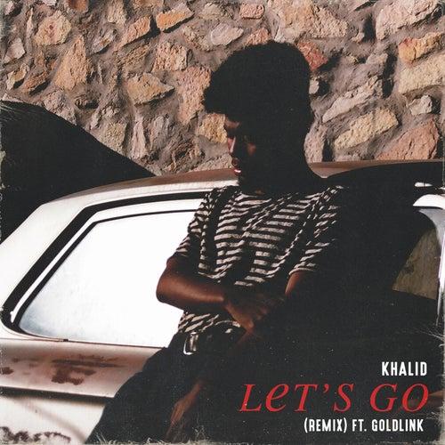 Let's Go (Remix) de Khalid