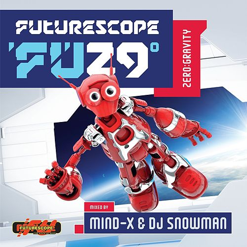 Futurescope 29: Zero Gravity (Mixed by Mind-X Meets DJ Snowman) von Various Artists