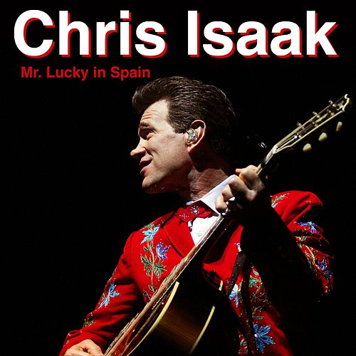 Mr. Lucky in Spain de Chris Isaak