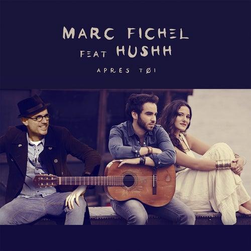 Après toi by Marc Fichel