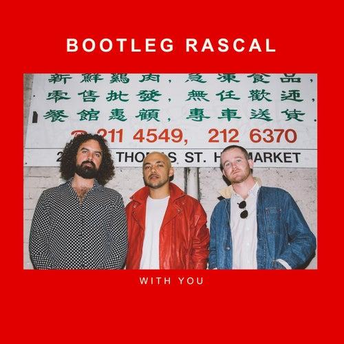 With You de Bootleg Rascal