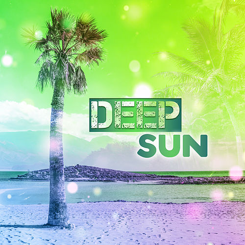 Deep Sun – Chillout Music, Calming Sounds, Deep Meditation, Summertime, Nature Sounds, Ibiza Chillout von Ibiza Chill Out