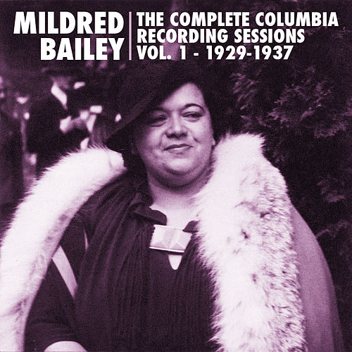 The Complete Columbia Recording Sessions, Vol. 1 - 1929-1937 by Mildred Bailey