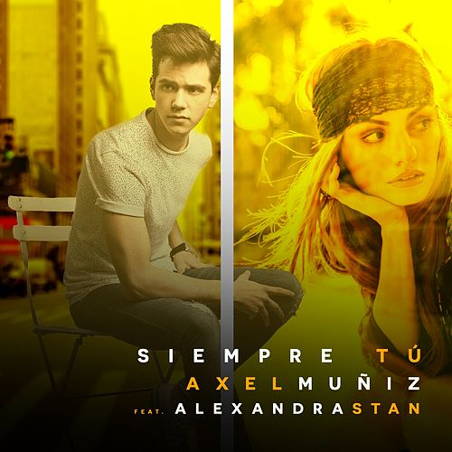 Siempre Tú (Feat. Alexandra Stan) by Axel Muñiz