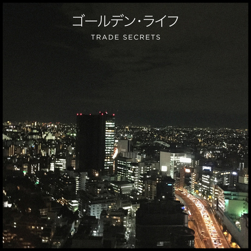 Golden Life EP by Trade Secrets