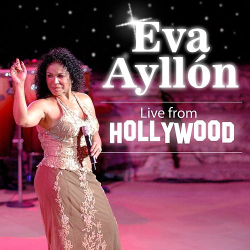 Live from Hollywood de Eva Ayllón