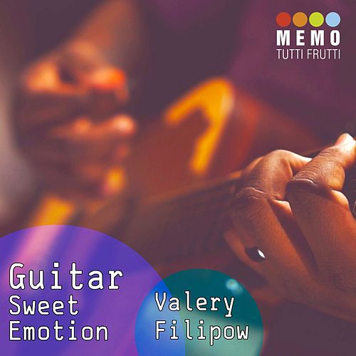 Guitar - Sweet Emotion by Valery Filipow