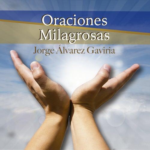 Oraciones Milagrosas de Jorge Álvarez Gaviria