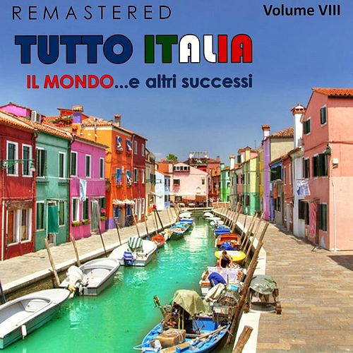 Tutto Italia, Vol. 8 - Il mondo... e altri successi (Remastered) von Various Artists