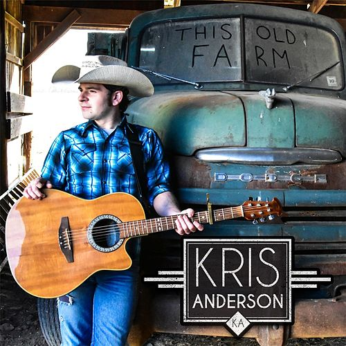 This Old Farm by Kris Anderson
