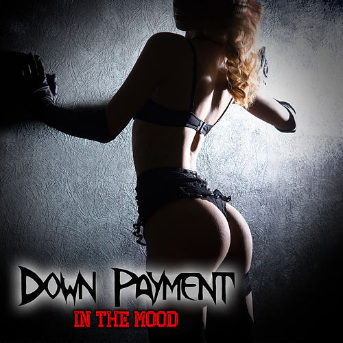 In The Mood by Down Payment