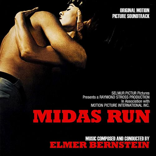 The Midas Run (Original Motion Picture Soundtrack) von Elmer Bernstein