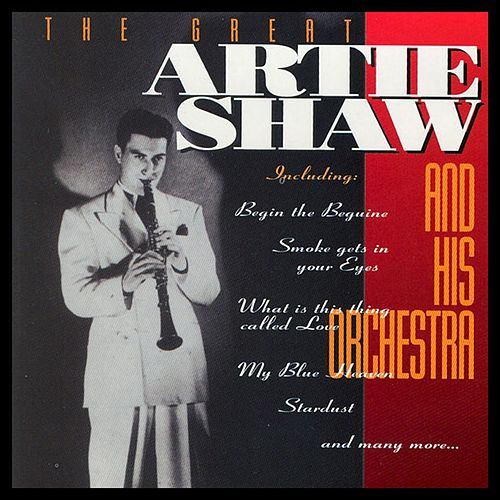 The Great Artie Shaw and His Orchestra de Artie Shaw