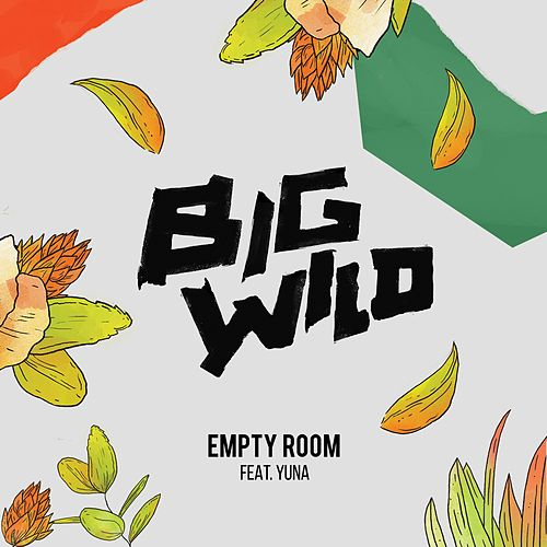 Empty Room von Big Wild
