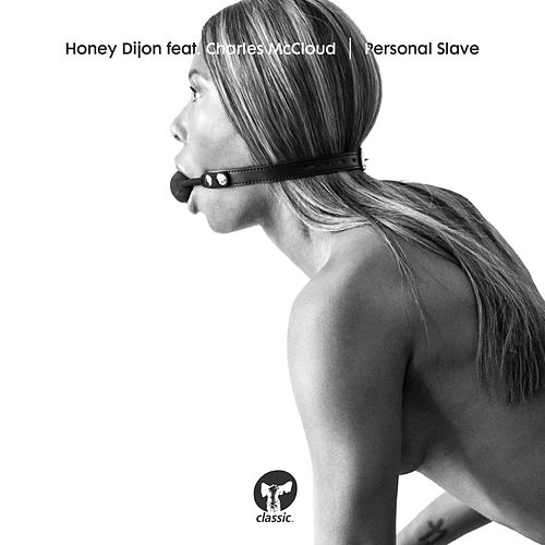 Personal Slave (feat. Charles McCloud) (Edit) by Honey Dijon