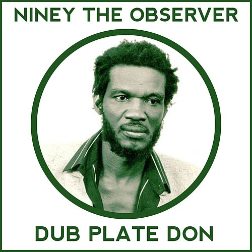 Niney the Observer Dub Plate Don von Niney the Observer