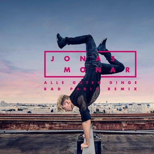 Alle guten Dinge (Bad Paris Remix) von Jonas Monar