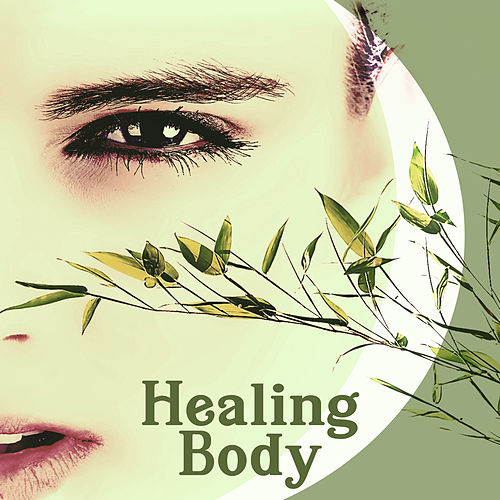 Healing Body – Zen Spa Music, Deep Sleep, Relaxed    by Massage Tribe