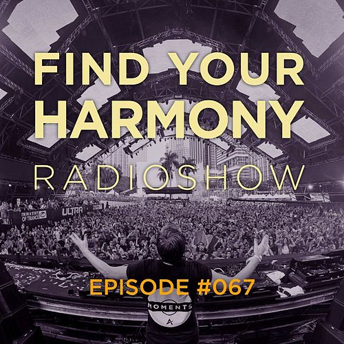 Find Your Harmony Radioshow #067 von Various Artists