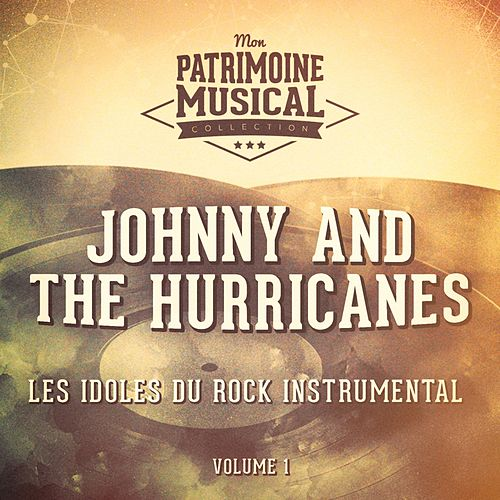Les idoles du rock instrumental : Johnny and The Hurricanes, Vol. 1 de Johnny & The Hurricanes
