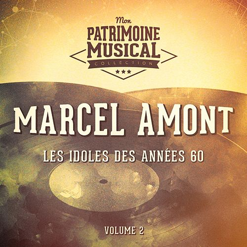 Les idoles des années 60 : Marcel Amont, Vol. 2 de Marcel Amont