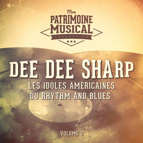 Les idoles américaines du rhythm and blues : Dee Dee Sharp, Vol. 2 de Dee Dee Sharp