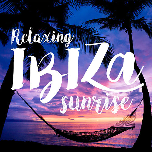 Relaxing Ibiza Sunrise von Ibiza Chill Out