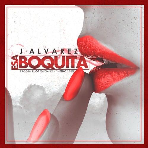 Esa Boquita de J. Alvarez