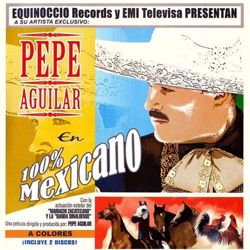 100% Mexicano de Pepe Aguilar