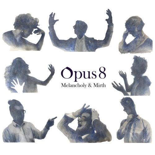 Melancholy & Mirth by Opus 8