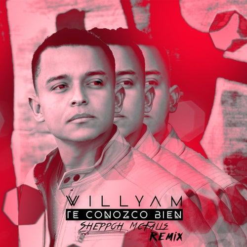 Te Conozco Bien (Sheppoh Mcfalls Remix) von Willyam