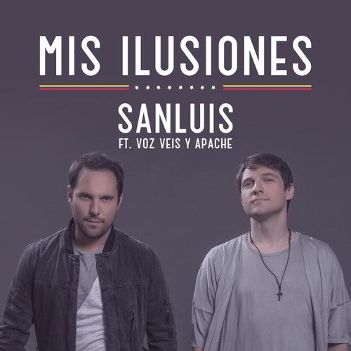 Mis Ilusiones (feat. Voz Veis y Apache) by SanLuis