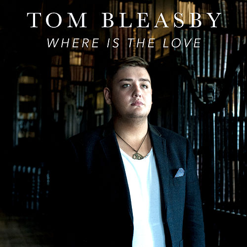 Where Is the Love by Tom Bleasby