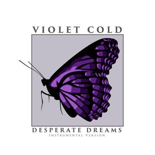 Desperate Dreams (Instrumental Version) de Violet Cold