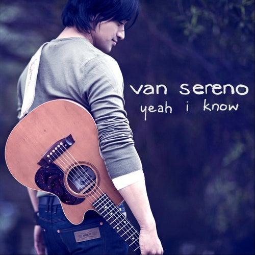 Yeah I Know by Van Sereno