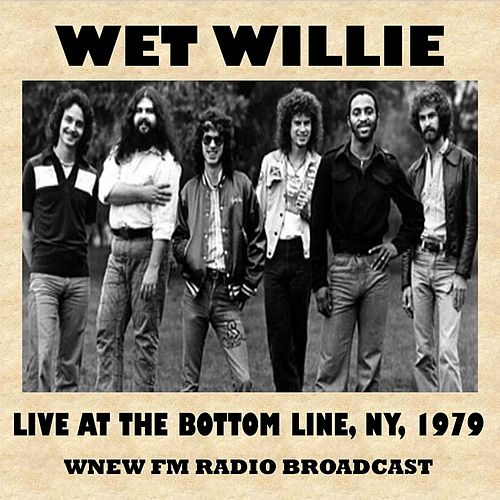 Live at the Bottom Line, NY, 1979 (FM Radio Broadcast) by Wet Willie