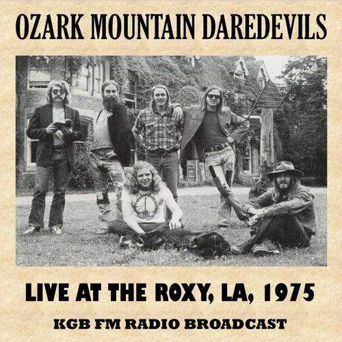 Live at the Roxy, Los Angeles, 1975 (FM Radio Broadcast) de Ozark Mountain Daredevils