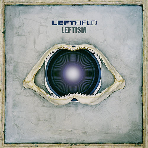 Leftism (Remastered) de Leftfield