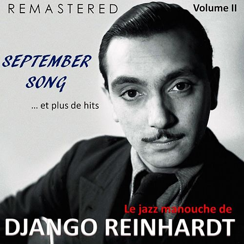 Le jazz manouche de Django Reinhardt, Vol. 2 - September Song... et plus de hits (Remastered) de Django Reinhardt