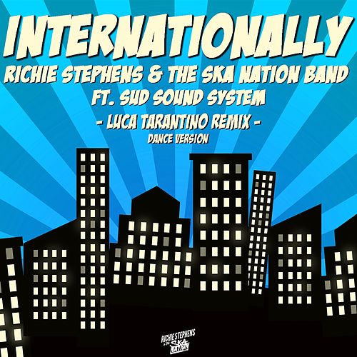 Internationally (Luca Tarantino Dance Version Remix) by Richie Stephens and The Ska Nation Band