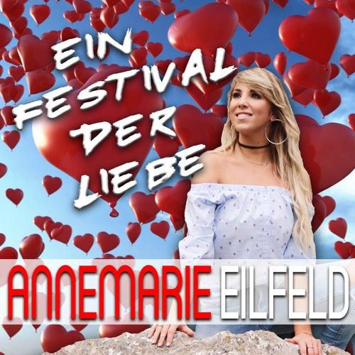 Ein Festival der Liebe de Annemarie Eilfeld