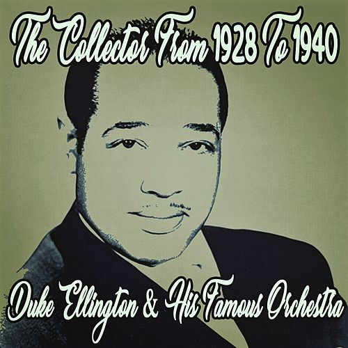 Duke Ellington the Collector from 1928 to 1940 de Duke Ellington